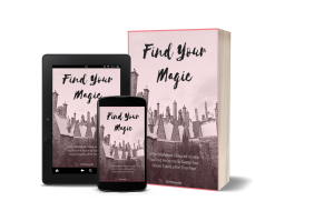 Find Your Magic workbook shown on an iPad, smart phone, and printed booklet